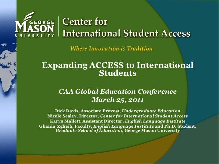 Center for International Student Access<br />Where Innovation is Tradition<br />Expanding ACCESS to International Students...