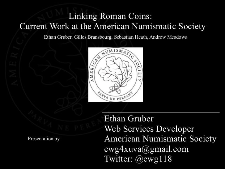 Linking Roman Coins:Current Work at the American Numismatic Society         Ethan Gruber, Gilles Bransbourg, Sebastian Hea...