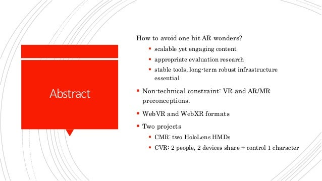 Abstract How to avoid one hit AR wonders?  scalable yet engaging content  appropriate evaluation research  stable tools...