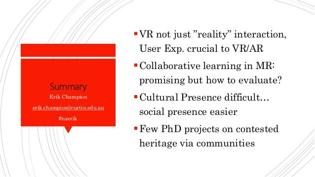 """Summary VR not just """"reality"""" interaction, User Exp. crucial to VR/AR Collaborative learning in MR: promising but how to..."""