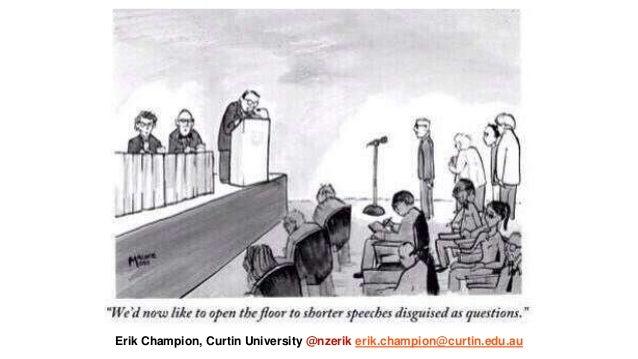 Erik Champion, Curtin University @nzerik erik.champion@curtin.edu.au