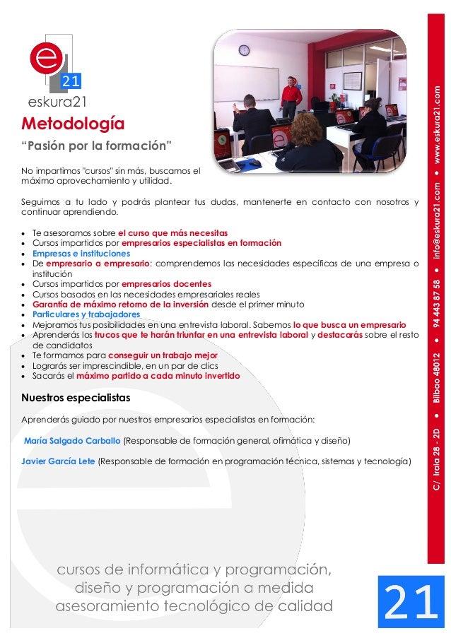 """Metodología """"Pasión por la formación"""" No impartimos """"cursos"""" sin más, buscamos el máximo aprovechamiento y utilidad. Segui..."""