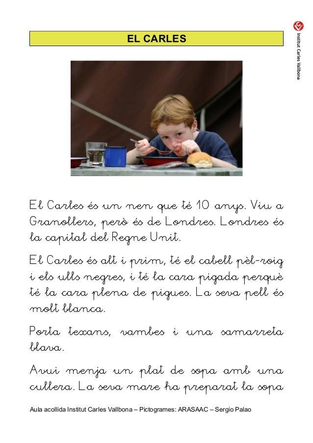 EL CARLESEl Carles és un nen que té 10 anys. Viu aGranollers, però és de Londres. Londres ésla capital del Regne Unit.El C...