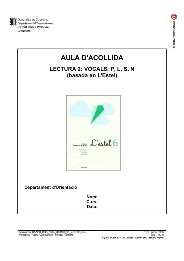Generalitat de Catalunya Departament d'Ensenyament Institut Carles Vallbona Granollers  AULA D'ACOLLIDA LECTURA 2: VOCALS,...