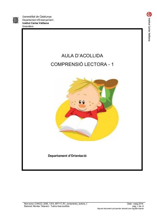 Generalitat de Catalunya Departament d'Ensenyament Institut Carles Vallbona Granollers AULA D'ACOLLIDA COMPRENSIÓ LECTORA ...