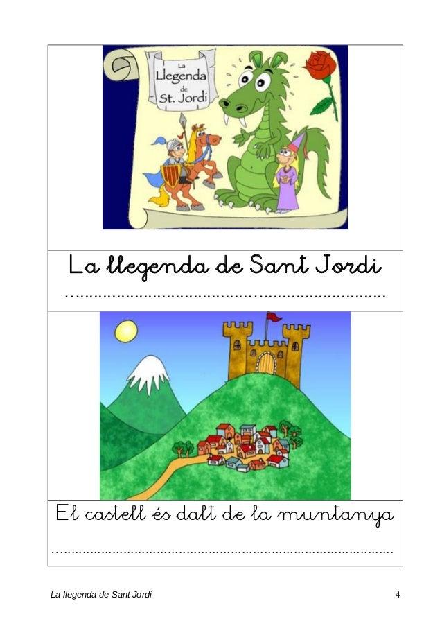 La llegenda de Sant Jordi ….....................................…........................... El castell és dalt de la munt...