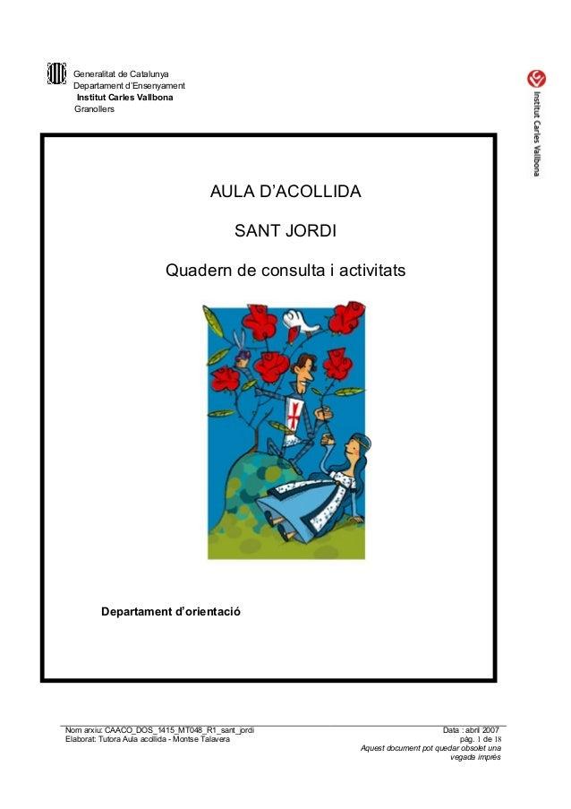 Generalitat de Catalunya Departament d'Ensenyament Institut Carles Vallbona Granollers AULA D'ACOLLIDA SANT JORDI Quadern ...