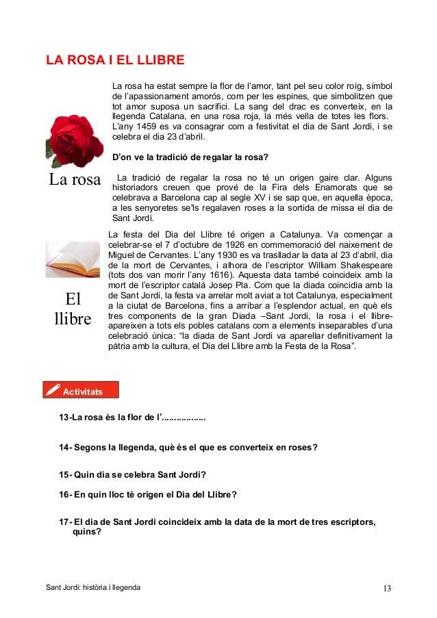 LA ROSA I EL LLIBRE La rosa La rosa ha estat sempre la flor de l'amor, tant pel seu color roig, símbol de l'apassionament ...