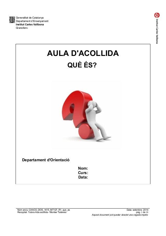 Generalitat de Catalunya  Departament d'Ensenyament  Institut Carles Vallbona  Granollers  AULA D'ACOLLIDA  QUÈ ÉS?  Depar...