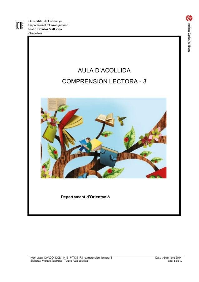 Generalitat de Catalunya Departament d'Ensenyament Institut Carles Vallbona Granollers AULA D'ACOLLIDA COMPRENSIÓN LECTORA...