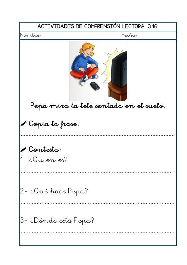 ACTIVIDADES DE COMPRENSIÓN LECTORA 3.17 Nombre: Fecha: Jorge escribe una carta con un bolígrafo.  Copia la frase: ..........