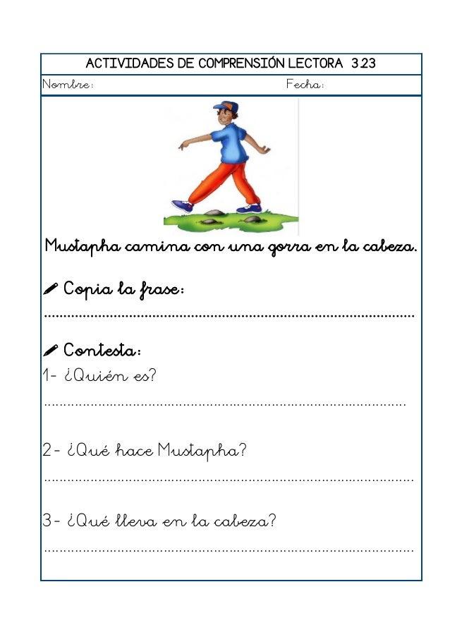 ACTIVIDADES DE COMPRENSIÓN LECTORA 3.24 Nombre: Fecha: Marta pinta un dibujo con un pincel.  Copia la frase: ...............