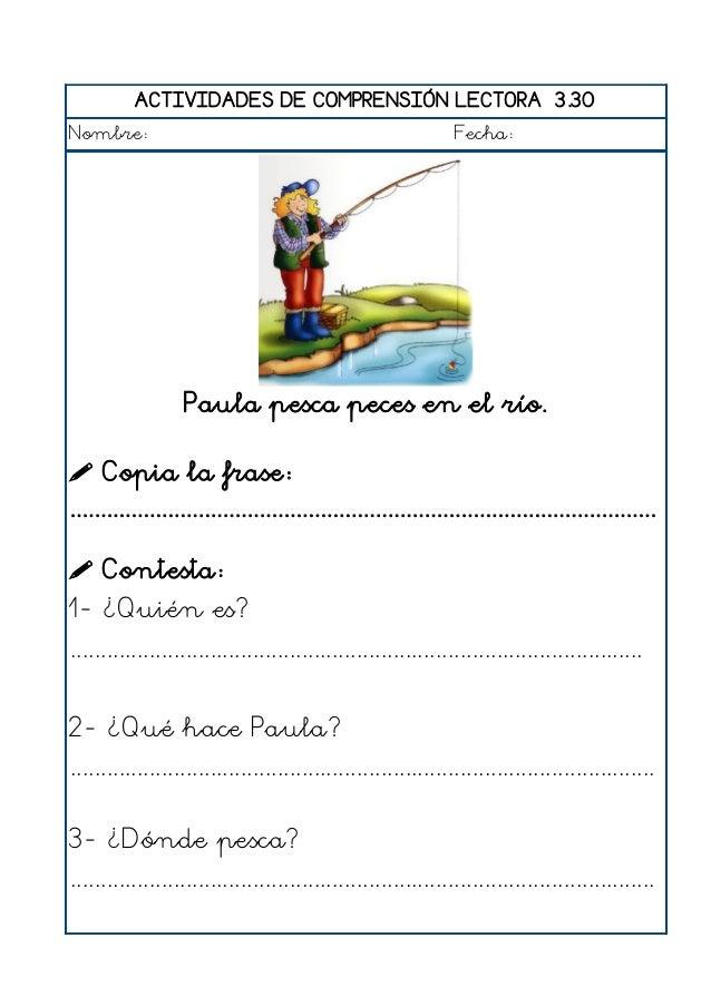 ACTIVIDADES DE COMPRENSIÓN LECTORA 3.31 Nombre: Fecha: Manuel estira la cuerda con mucha fuerza.  Copia la frase: ..........