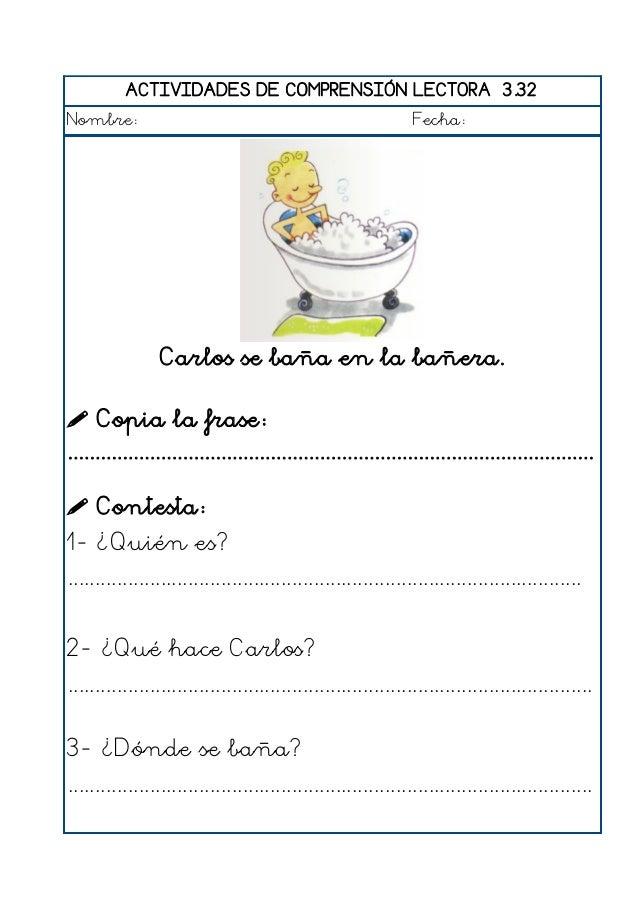 ACTIVIDADES DE COMPRENSIÓN LECTORA 3.33 Nombre: Fecha: José bebe una limonada en un vaso.  Copia la frase: .................