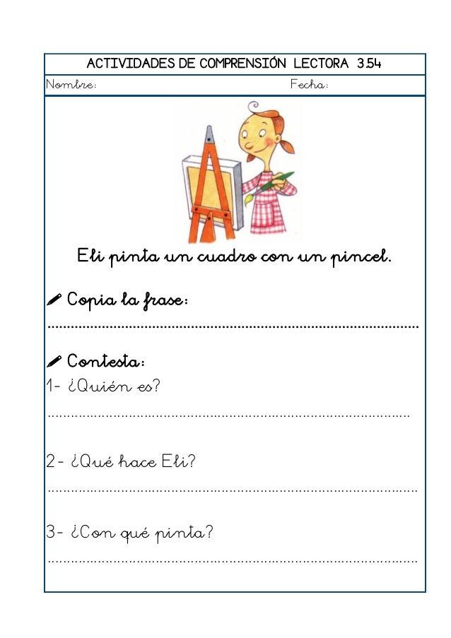 ACTIVIDADES DE COMPRENSIÓN LECTORA 3.55 Nombre: Fecha: Felipe come un helado de fresa.  Copia la frase: ....................