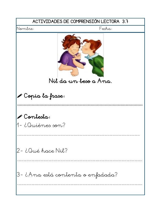 ACTIVIDADES DE COMPRENSIÓN LECTORA 3.8 Nombre: Fecha: Julia come un bocadillo de queso.  Copia la frase: ...................