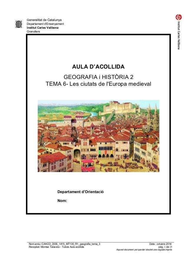 Generalitat de Catalunya Departament d'Ensenyament Institut Carles Vallbona Granollers AULA D'ACOLLIDA GEOGRAFIA i HISTÒRI...