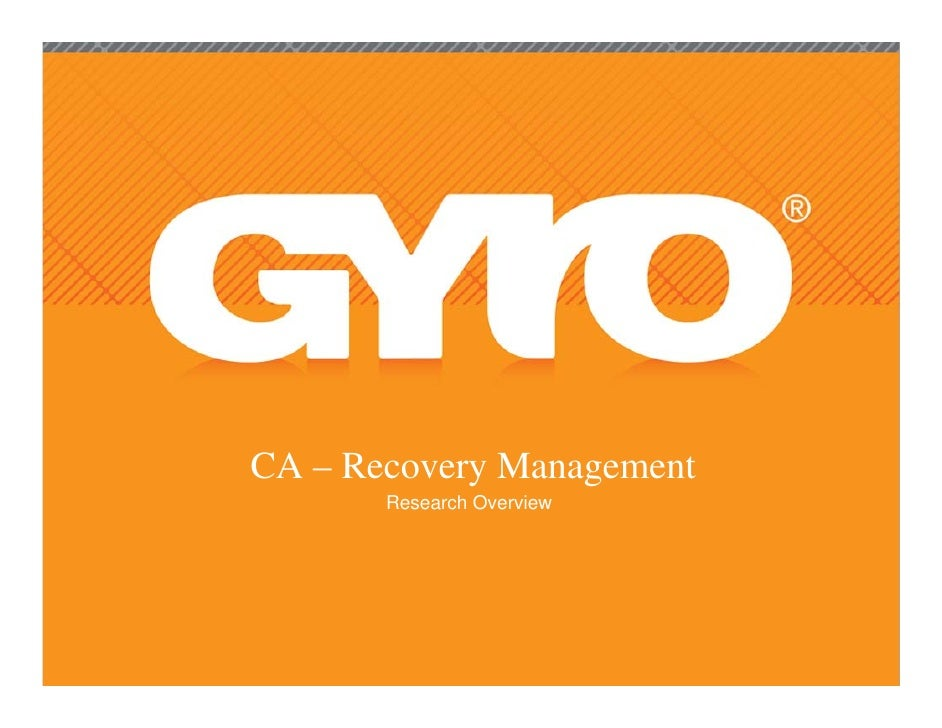 CA – Recovery Management        Research Overview