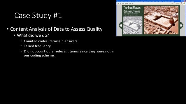 Case Study #1 • Content Analysis of Data to Assess Quality • What did we do? • Counted codes (terms) in answers. • Tallied...