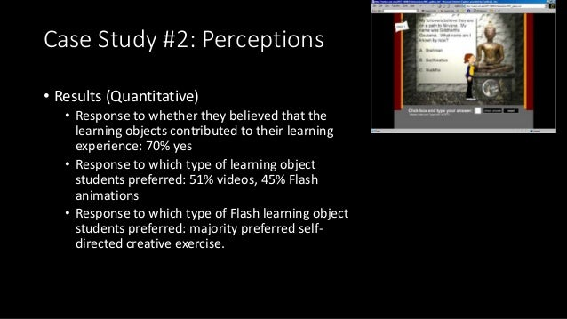 Case Study #2: Perceptions • Results (Quantitative) • Response to whether they believed that the learning objects contribu...