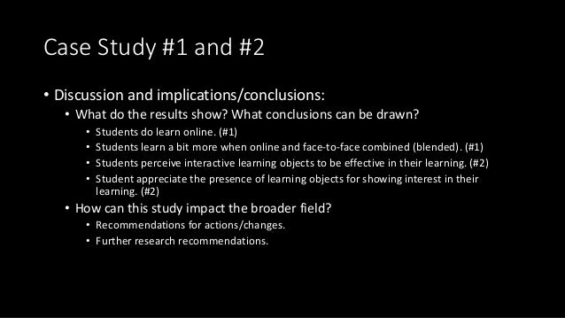 Case Study #1 and #2 • Discussion and implications/conclusions: • What do the results show? What conclusions can be drawn?...