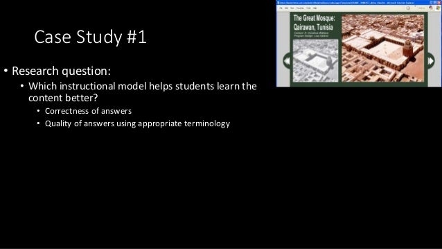Case Study #1 • Research question: • Which instructional model helps students learn the content better? • Correctness of a...