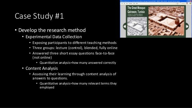 Case Study #1 • Develop the research method • Experimental Data Collection • Exposing participants to different teaching m...