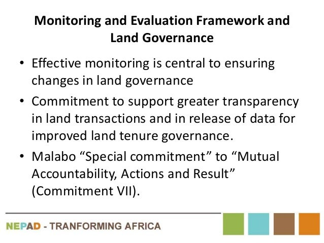Monitoring and Evaluation Framework and Land Governance • Effective monitoring is central to ensuring changes in land gove...