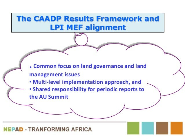 .Common focus on land governance and land management issues • Multi-level implementation approach, and • Shared responsibi...
