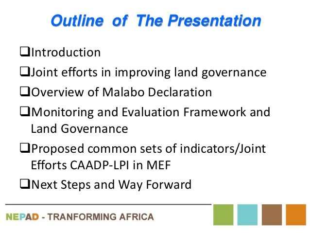 Outline of The Presentation Introduction Joint efforts in improving land governance Overview of Malabo Declaration Mon...