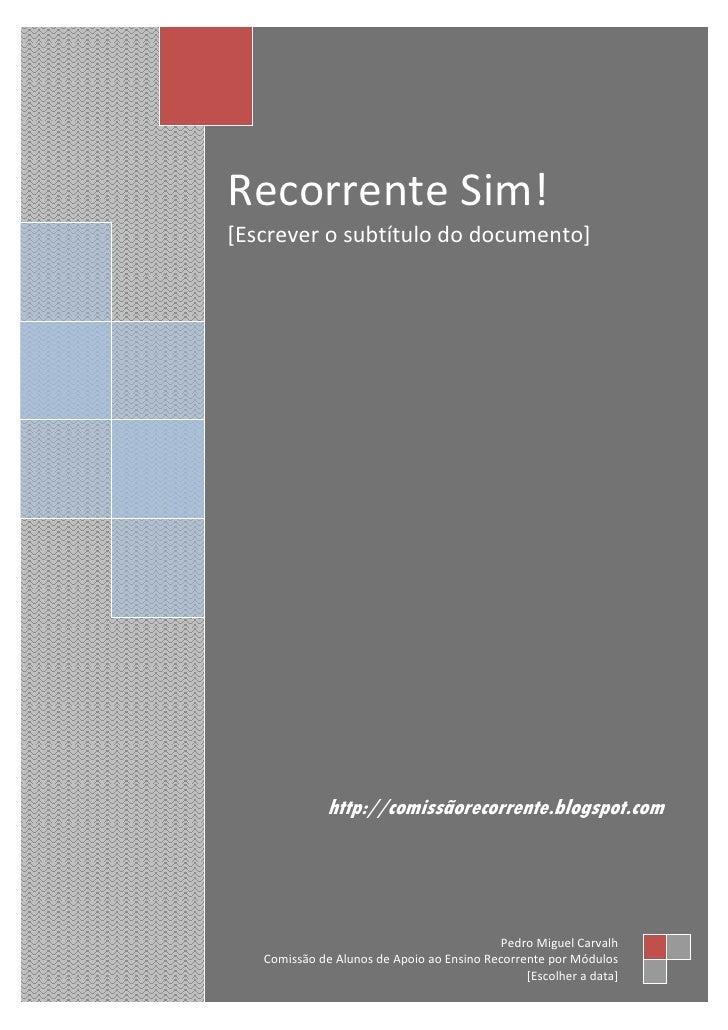 Recorrente Sim!                 2     Recorrente Sim! [Escrever o subtítulo do documento]                      http://comi...
