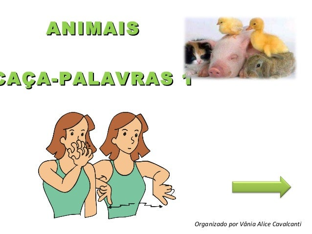 ANIMAISANIMAIS CAÇA-PALAVRAS 1CAÇA-PALAVRAS 1 Organizado por Vânia Alice Cavalcanti