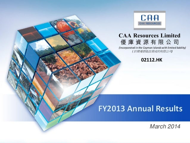 FY2013 Annual Results March 2014 (Incorporated in the Cayman Islands with limited liability) ( 於開曼群島註冊成的有限公司) 02112.HK