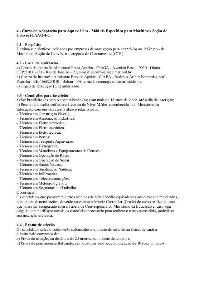 4 - Curso de Adaptação para Aquaviários - Módulo Específico para Marítimos Seção de Convés (CAAQ-I-C) 4.1 - Propósito Dest...