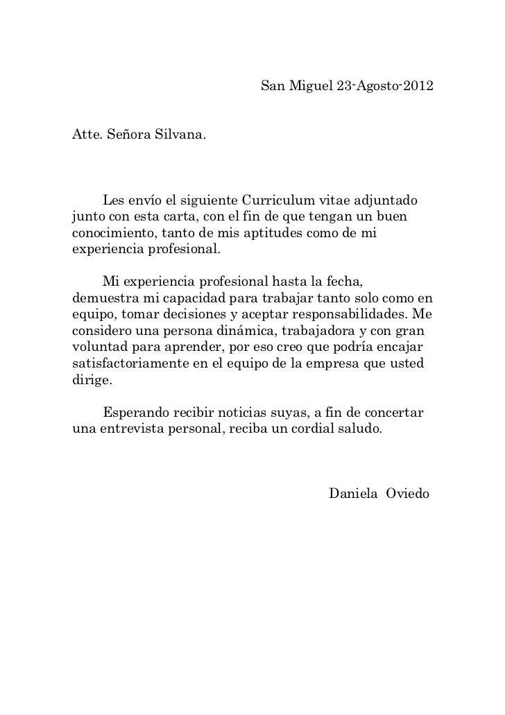 San Miguel 23-Agosto-2012Atte. Señora Silvana.     Les envío el siguiente Curriculum vitae adjuntadojunto con esta carta, ...