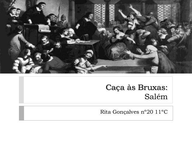 Caça às Bruxas: Salém Rita Gonçalves nº20 11ºC