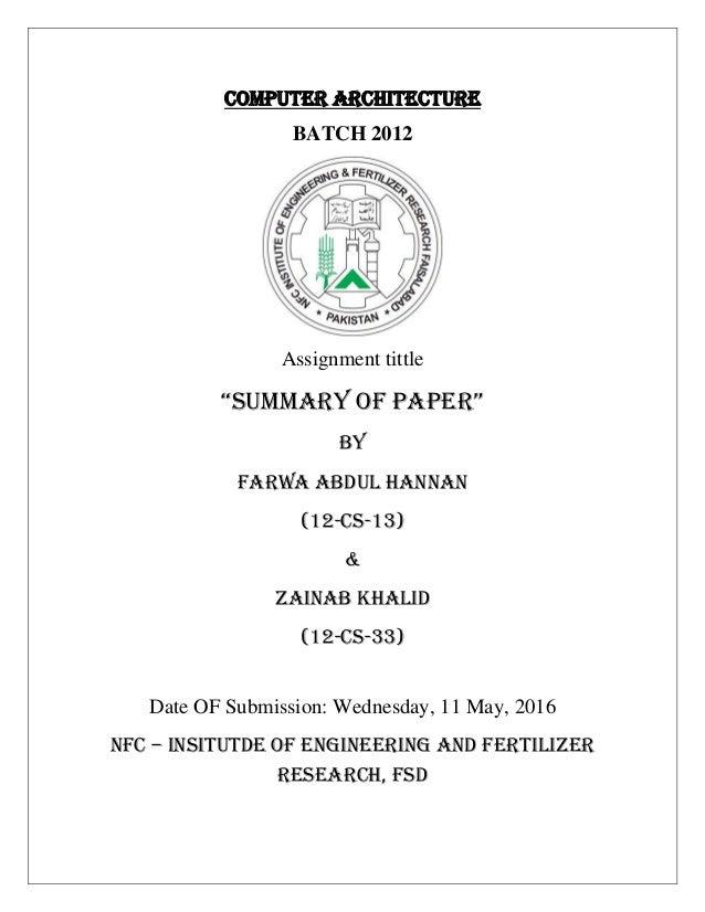 "COMPUTER ARCHITECTURE BATCH 2012 Assignment tittle ""Summary of Paper"" BY FARWA ABDUL HANNAN (12-CS-13) & ZAINAB KHALID (12..."