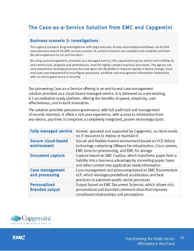 The Case-as-a-Service Solution from EMC and Capgemini Business scenario 3: Investigations This agency conducts long invest...