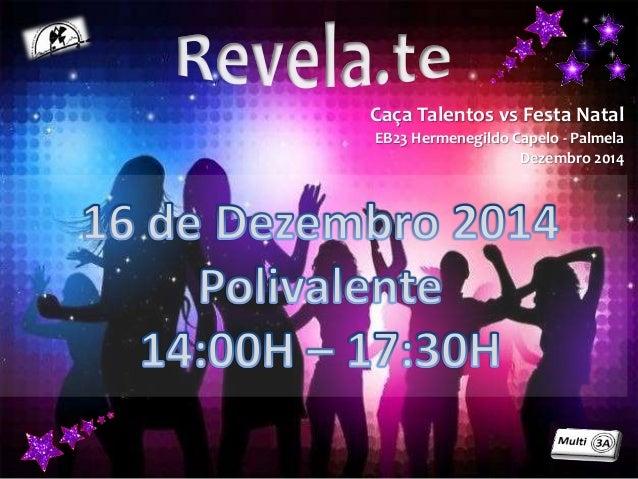 Caça Talentos vs Festa Natal EB23 Hermenegildo Capelo - Palmela Dezembro 2014