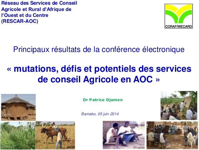 Réseau des Services de Conseil  Agricole et Rural d'Afrique de  l'Ouest et du Centre  (RESCAR-AOC)  Principaux résultats d...