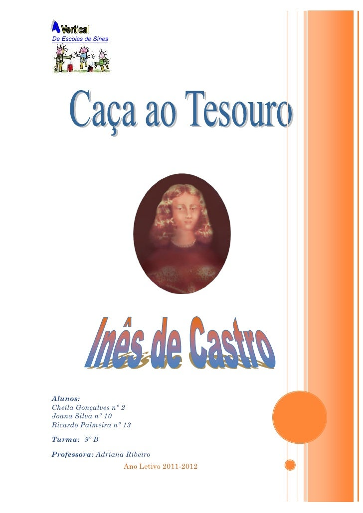 De Escolas de Sinesde Escolas de Sinesde Escolas de SinesAlunos:Cheila Gonçalves nº 2Joana Silva nº 10Ricardo Palmeira nº ...