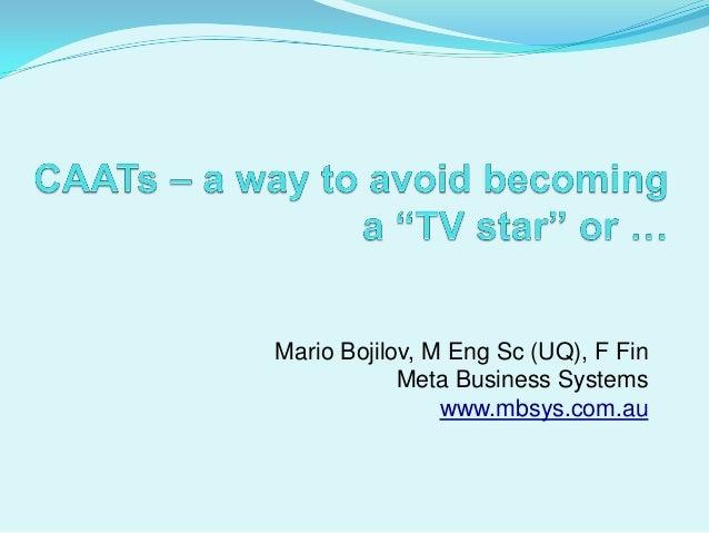 Mario Bojilov, M Eng Sc (UQ), F Fin            Meta Business Systems                www.mbsys.com.au