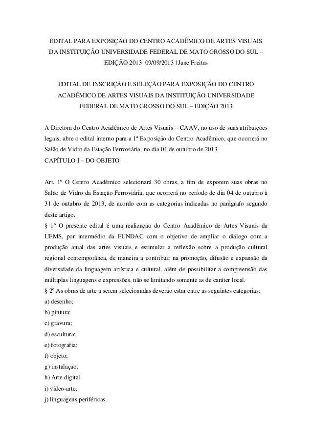 EDITAL PARA EXPOSIÇÃO DO CENTRO ACADÊMICO DE ARTES VISUAIS DA INSTITUIÇÃO UNIVERSIDADE FEDERAL DE MATO GROSSO DO SUL – EDI...