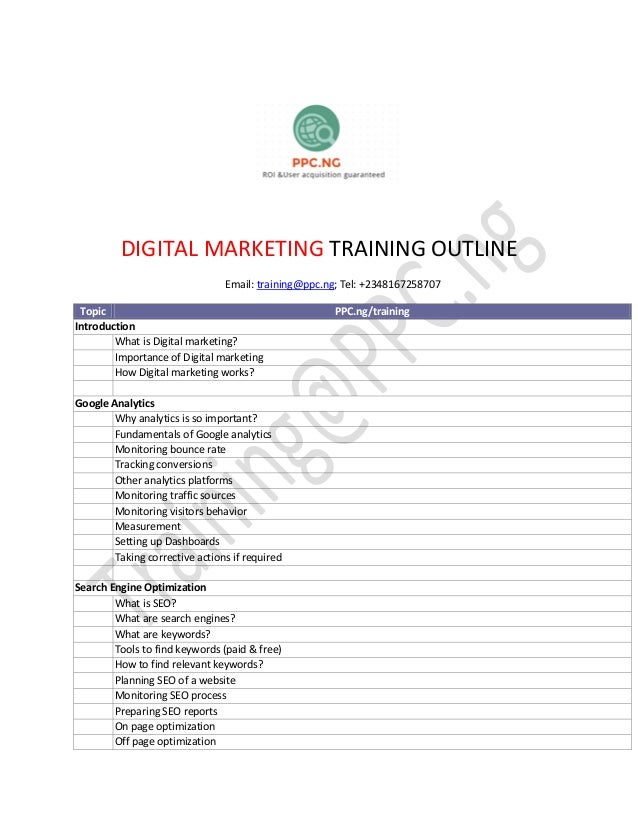 DIGITAL MARKETING TRAINING OUTLINE Email: training@ppc.ng; Tel: +2348167258707 Topic PPC.ng/training Introduction What is ...