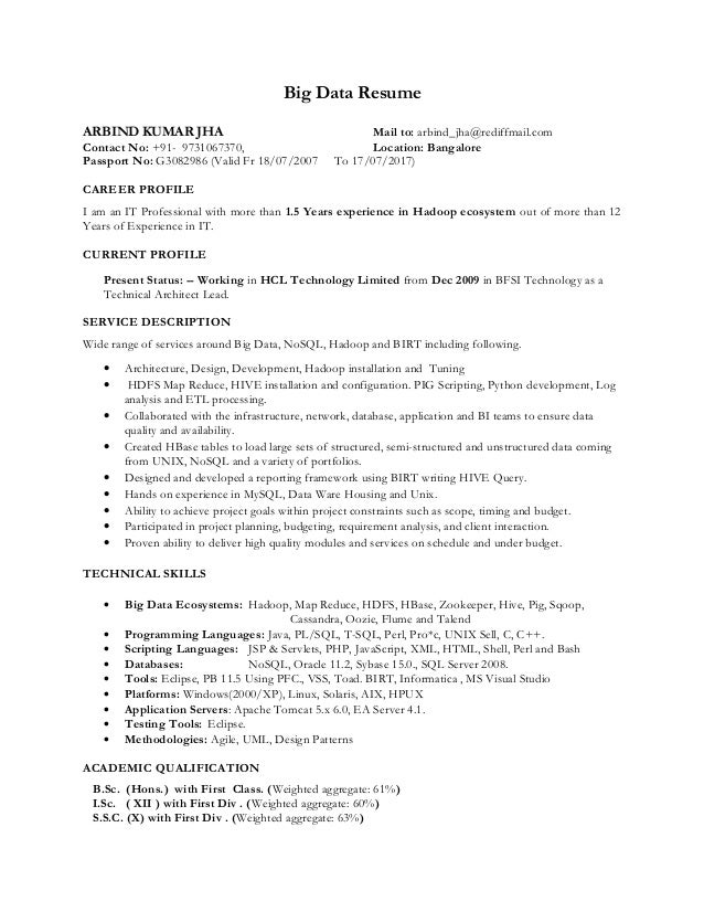 Big Data Resume ARBIND KUMAR JHA Mail To: Arbind_jha@rediffmail.com Contact  No ...  Hadoop Admin Resume