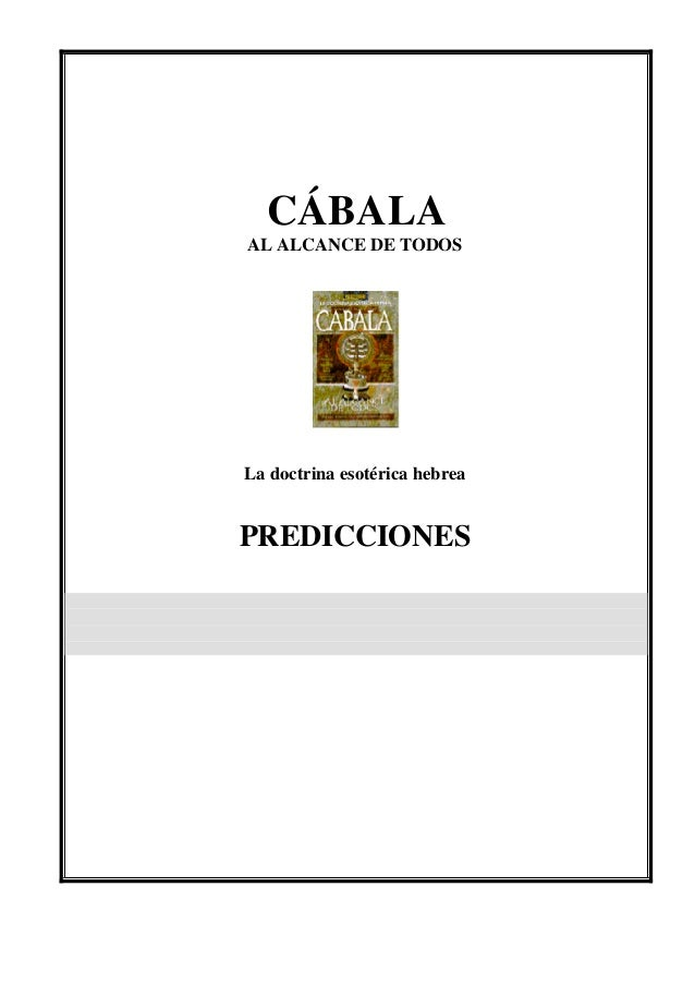 CÁBALAAL ALCANCE DE TODOSLa doctrina esotérica hebreaPREDICCIONES