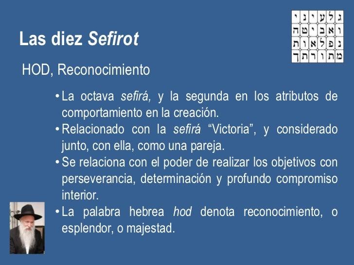 Las diez SefirotHOD, Reconocimiento    • La octava sefirá, y la segunda en los atributos de      comportamiento en la crea...