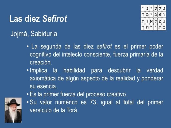Las diez SefirotJojmá, Sabiduría     • La segunda de las diez sefirot es el primer poder       cognitivo del intelecto con...