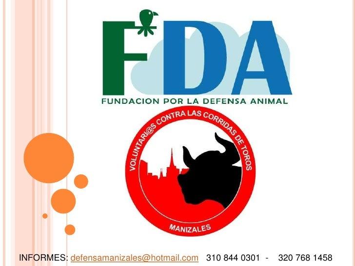 INFORMES: defensamanizales@hotmail.com   310 844 0301  -    320 768 1458<br />