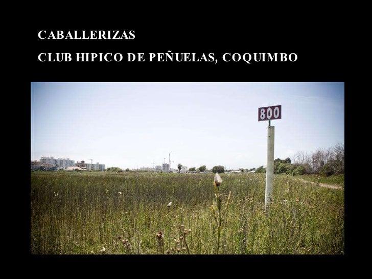 CABALLERIZAS  CLUB HIPICO DE PEÑUELAS, COQUIMBO